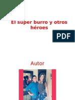 El Súper Burro y Otros Héroes completo.