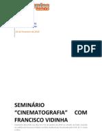 Seminário Cinematografia com Francisco Vidinha