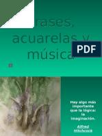 Frases, Acuarelas y música