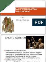 Presentasi Teknik Fasilitasi PEMBERDAYAAN MASYARAKAT
