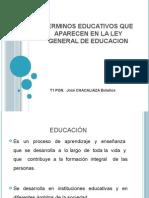Terminos Educativos de La Ley General de Educacion