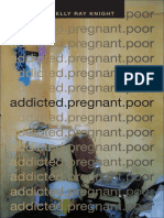 addicted.pregnant.poor by Kelly Ray Knight
