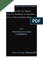 Portafolio de Fisica Fund. de Edwin Raúl Tihu Trigueros 4to.BACO