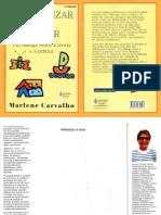 Carvalho Marlene - Alfabetizar e Letrar
