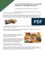 Interesante negocio y servicio relacionado con el catering de comida por los alrededores de Comunidad valenciana
