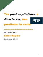 Tra Post Capitalismo e Quarta via, Non Perdiamo La Rotta