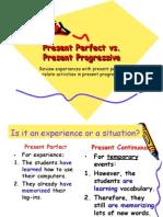 Present Perfect vs. Present Progressive