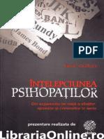 Intelepciunea Psihopatilor Din Experienta de Viata a Sfintilor Spionilor Si Criminalilor in Serie