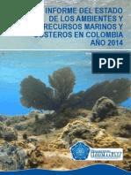 Informe Del Estado de Los Ambientes y Recursos Marinos y Costeros en Colombia Año 2014