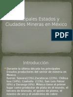 Principales Estados y Ciudades Mineras en México