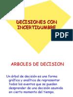 DECISIONES CON INCERTIDUMBRE (TEORIA DE DECISIONES) PARA OFFICE 97-2000-2002.ppt