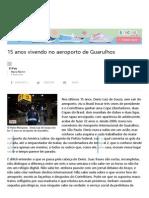 15 Anos Vivendo No Aeroporto de Guarulhos