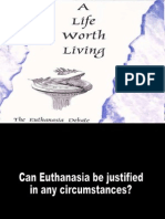 What is Euthanasia? Euthanasia is Justified Euthanasia