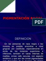 PIGMENTACIÓN RACIAL