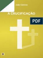 A Crucificação - João Calvino