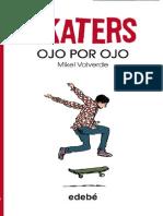 Skaters. Ojo por ojo