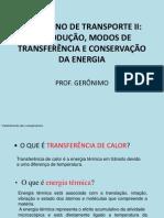 FENÔMENO de TRANSPORTE II Introdução, Modos de Transferencia e Conservação de Energia