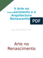 A Arte No Renascimento e a Arquitectura Renascentista
