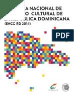 Encuesta Nacional de Consumo Cultural de la República Dominicana (ENCC RD 2014)