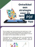 Ontwikkel een strategie voor de lancering van een Mobiele App
