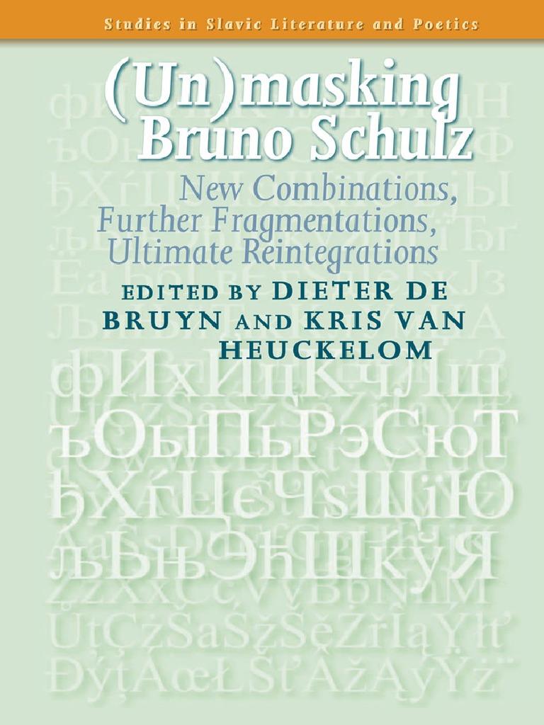 Dieter de Bruyn and Kris Van Heuckelom-Unmasking Bruno Schulz ...