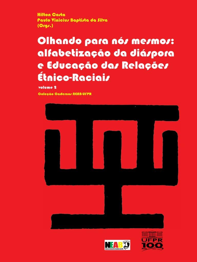 Olhando para nós mesmos  alfabetização da diáspora e Educação das Relações  Étnico-Raciais - Neab Livro PDF Digital 6372ee0145
