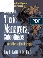 Coping with Toxic Managers, Subordinates And Other Difficult People