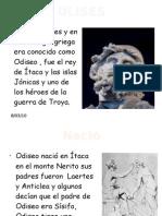 En Latín Ulises y en La Mitología