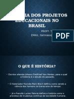 História Dos Projetos Educacionais No Brasil - Couto