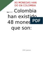Cuantas Monedas Han Existido en Colombia