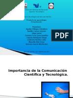 importanciadelacomunicacincientficaytecnolgica-131205202204-phpapp02