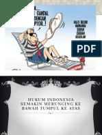 Hukum Indonesia Semakin Meruncing Ke Bawah Tumpul Ke