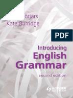 Borjars, K. & Burridge, K. (2010) Introducing English Grammar, 2ed