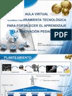 aulavirtualcomoherramientatecnolgicaparafortalecerelaprendizaje-120531224626-phpapp02