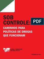 COMISSÃO GLOBAL. 2014. Relatório. Sob Controle - Caminhos Para Politicas de Drogas Que Funcionem