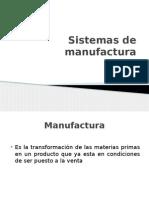Sistema y proceso Manufactura