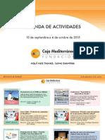 Agenda Actividades Destacadas. Del 10 de septiembre al 4 de octubre de 2015. Fundación Caja Mediterráneo