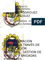 Transformacion Cultural Através de La Educación Ambiental.gestión Del Riesgo y Brigadas Escolares.