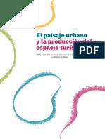 2 El Paisaje Urbano y La Producción Del Espacio Turístico. Pedro Marín Cots[1]