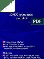 CASO de retinopatia diabetica