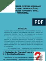MODALIDADE SIMPLIFICADA PARA A ELABORAÇÃO DAS DEMONSTRAÇÕES FINANCEIRAS – FOLHA PREPARATÓRIA