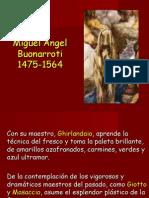 Miguel Ángel Buonarroti 1475-1564