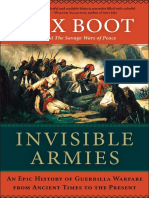 Invisible Armies, An Epic History of Guerrilla Warfare From Ancient Times to the Present - Max Boot