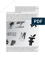 La Creación de Símbolos Que Denotan Identidad Es Un Ejercicio Que Siempre Conlleva La Representación de Una Idea Que Exprese Unas Connotaciones Por Medio de Un Enunciado