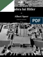 Albert Speer - In umbra lui Hitler (arhitectul razboiului) Vol.1