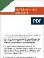 Prácticas Comunicacionales Massmediáticas y Vida Cotidiana