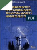 El Libro Práctico de Los Generadores - Transformadores y Motores Eléctricos - Gilberto Enriquez Harper