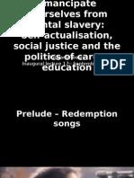 Emancipate yourselves form mental slavery