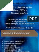 Aula 5 - Replicação, Sites, GCs e Ferramentas.pptx