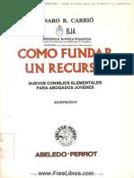 Coleccion Practica ABELEDO PERROT (Como Fundar Un Recurso)